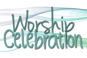 Worship Celebration Service - Worship Celebration